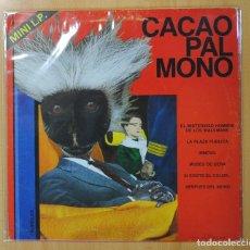 Discos de vinilo: CACAO PAL MONO - SI EXISTE EL COLOR - MINI LP. Lote 134313531
