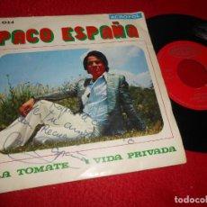 Dischi in vinile: PACO ESPAÑA LA TOMATE / VIDA PRIVADA 7 SINGLE 1975 ACROPOL FIRMADO EN PORTADA. Lote 134361646