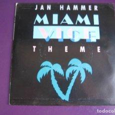 Discos de vinil: JAN HAMMER SG MCA 1985 MIAMI VICE THEME +1 TVE TELEVISION BSO - SIN USO. Lote 134369006