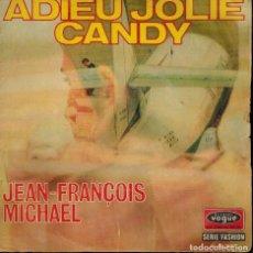 Discos de vinilo: JEAN FRANÇOIS MICHAEL. TEMAS: ADIEU JOLIE CANDY & FRANCINE. Lote 134370074