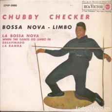 Discos de vinilo: EP-CHUBBY CHECKER BOSSA NOVA LIMBO RCA 2000 SPAIN 1963. Lote 134372146