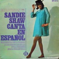 Discos de vinilo: SANDIE SHAW. - MARIONETAS EN LA CUERDA & A LOS CHICOS LES DIRÁS & OTRA VEZ SOÑÉ & DILE A CUALQUIERA. Lote 134374782