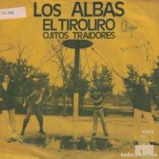 Disques de vinyle: LOS ALBAS - EL TIROLIRO / OJITOS TRAIDORES (SINGLE ESPAÑOL, ARIOLA 1971). Lote 134376834