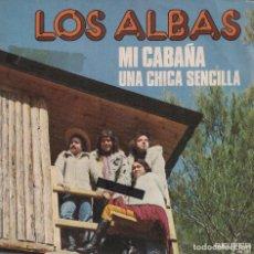 Disques de vinyle: LOS ALBAS - MI CABAÑA / UNA CHICA SENCILLA (SINGLE ESPAÑOL, BELTER 1975). Lote 134377054