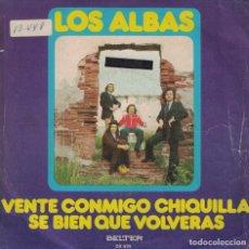 Disques de vinyle: LOS ALBAS - VENTE CONMIGO CHIQUILLA / SE BIEN QUE VOLVERAS (SINGLE ESPAÑOL, BELTER 1975). Lote 134377154