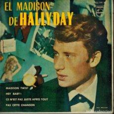 Discos de vinilo: JHONNY HALLYDAY. MADISÓN TWIST & CE N'EST PAS JUSTE APRES TOUT & HEY BABY & PAS CETTE CHANSON. Lote 134377938