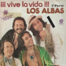 Dischi in vinile: LOS ALBAS - VIVE LA VIDA / 2ª PARTE (SINGLE ESPAÑOL, IMPACTO 1978). Lote 134378006