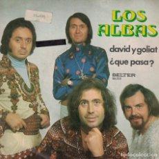 Dischi in vinile: LOS ALBAS - DAVID Y GOLIAT / QUE PASA (SINGLE ESPAÑOL, BELTER 1973). Lote 134378258