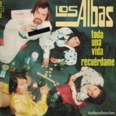 Disques de vinyle: LOS ALBAS - TODA UNA VIDA / RECUERDAME (SINGLE ESPAÑOL, BELTER 1973). Lote 134379178