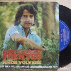 Discos de vinilo: JOSE ALFREDO FUENTES - AMOR VOLVERE + SALLY - SINGLE 1974 - HISPAVOX - FESTIVAL OTI. Lote 134400738