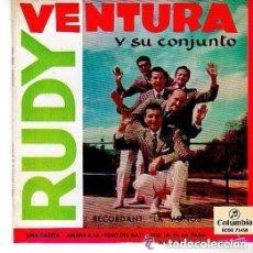Discos de vinilo: RUDY VENTURA Y SU CONJUNTO– RECORDANT LA MOÑOS / UNA CASETA / ANANT A LA FONT DEL GAT ...EP. Lote 134415094