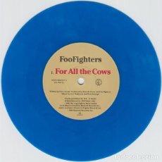 Discos de vinilo: OFERTA FOO FIGHTERS – FOR ALL THE COWS - SINGLE 7'' AZUL UK EX NIRVANA. Lote 134437738
