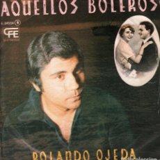 Discos de vinilo: AQUELLOS BOLEROS. ROLANDO OJEDA / SINGLE DE 1978 RF-3557. Lote 134471194