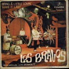 Discos de vinilo: LOS BRAVOS. TEMAS: BRING Á LITTLE LOVIN & MAKE IY LAST. Lote 134529818