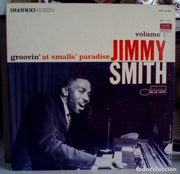 JIMMY SMITH GROOVIN' AT SMALLS' PARADISE - VOLUME 1 / BLUE NOTE BST 81585 - EDICION USA - STEREO (Música - Discos - LP Vinilo - Jazz, Jazz-Rock, Blues y R&B)