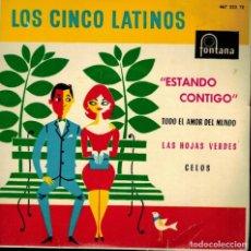 Discos de vinilo: LOS CINCO LATINOS. TEMAS: ESTANDO CONTIGO & TODO EL AMOR DEL MUNDO & LA HOJAS VERDES & CELOS. Lote 134532486
