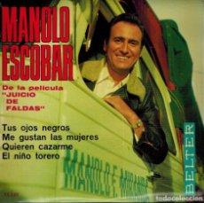 Discos de vinilo: MANOLO ESCOBAR. TUS OJOS NEGROS & ME GUSTAN LAS MUJERES & QUIEREN CAZARME & EL NIÑO TORERO. Lote 134535450