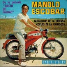 Discos de vinilo: MANOLO ESCOBAR. TEMAS DE LA PELÍCULA JUICIO DE FALDAS, TANGUILLOS DE LA DEFENSA & COPLAS DE LA CHIRI. Lote 134537018