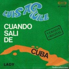 Discos de vinilo: LUIS AGUILÉ. TEMAS: CUANDO SALÍ DE CUBA & LADY. Lote 134540038