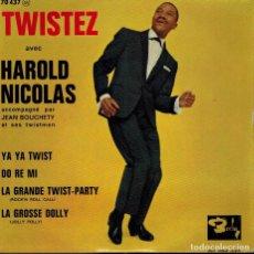 Discos de vinilo: HAROLD NICOLAS. TEMAS: YA YA TWIST & DO RE MI & LA GRANDE TWIST-PARTY & LA GROSE DOLLY. Lote 134541646