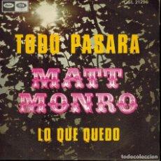 Discos de vinilo: MATT MONRO. TEMAS: TODO PASARÁ & LO QUE QUEDÓ. Lote 134542738