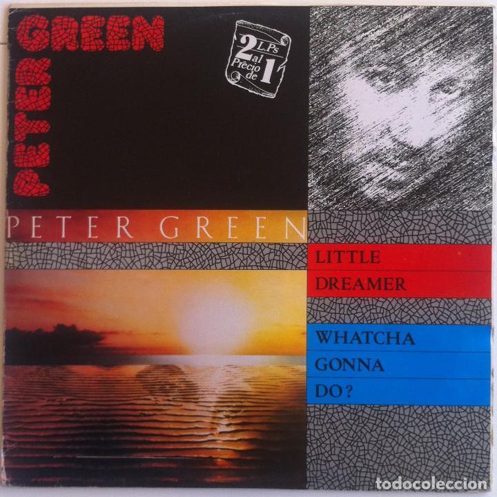 PETER GREEN - LITTLE DREAMER/WHATCHA GONNA DO? - 2 LP VICTORIA - 1984 EDICIÓN ESPAÑOLA (Música - Discos - LP Vinilo - Pop - Rock - New Wave Internacional de los 80)