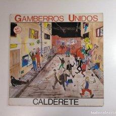 Discos de vinilo: GAMBERROS UNIDOS. - CALDERETE. MAXI-SINGLE. TDKDA29. Lote 134561294