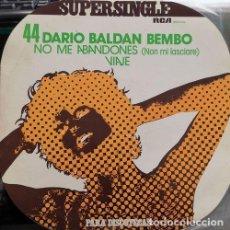 Discos de vinilo: DARIO BALDAN BEMBO - NO ME ABANDONES - MAXI SINGLE DE VINILO CANTADO EN ESPAÑOL. Lote 134632770