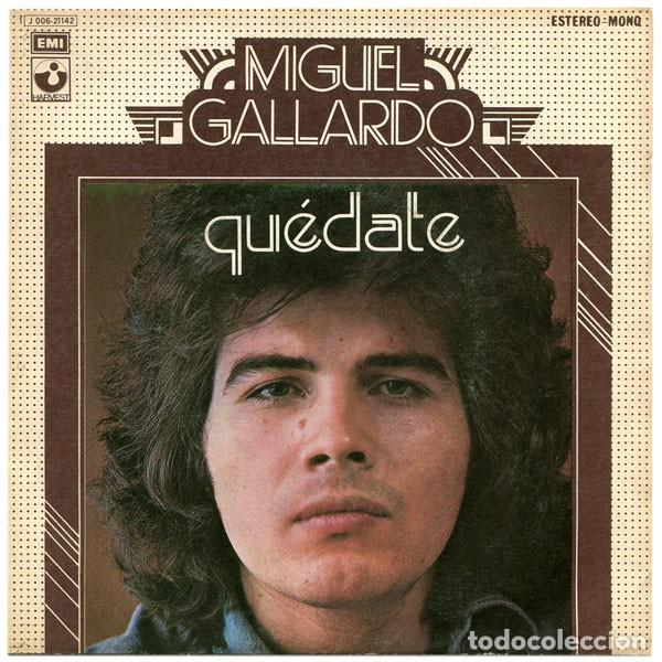 MIGUEL GALLARDO ?– QUÉDATE (ESPAÑA, 1974) (Música - Discos - Singles Vinilo - Solistas Españoles de los 70 a la actualidad)