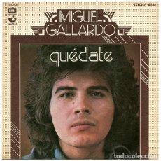 Discos de vinilo: MIGUEL GALLARDO ?– QUÉDATE (ESPAÑA, 1974). Lote 134711942