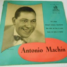 Discos de vinilo: ANTONIO MACHIN, EP, FIEL AMIGO + 3, AÑO 1959. Lote 134761270