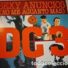 Discos de vinilo: DC 3, SEXY ANUNCIOS (NO ME AGUANTO MAS) - MAXI-SINGLE FONOMUSIC 1992 (THECNO). Lote 134764074