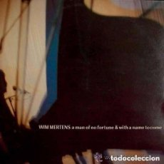 Discos de vinilo: WIM MERTENS - A MAN OF NO FORTUNE AND WITH A NAME TO COME - LP SPAIN 1986. Lote 134764138