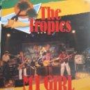 Discos de vinilo: THE TROPICS-MY GIRL ,FAJA IE FAJA. Lote 134774409