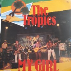 Discos de vinilo: THE TROPICS-MY GIRL ,FAJA IE FAJA. Lote 134774409
