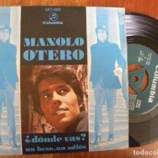 Discos de vinilo: MANOLO OTERO ¿DONDE VAS? -SINGLE 1968 -PEDIDO MINIMO 3 EUROS. Lote 134778666