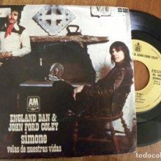 Discos de vinilo: ENGLAND DAN & JOHN FORD COLEY -SIMONE -SINGLE 1972 -PEDIDO MINIMO 3 EUROS. Lote 134794022