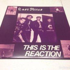 Discos de vinilo: LAST RITES --- THIS IS THE REACTION --PUNK EXPLOITED DISCHARGE. Lote 134806294