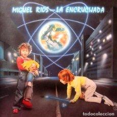Discos de vinilo: MIGUEL RIOS ?– LA ENCRUCIJADA (ESPAÑA, 1984). Lote 134807502