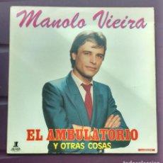 Discos de vinilo: MANOLO VIEIRA - EL AMBULATORIO Y OTRAS COSAS. Lote 134821158