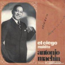 Discos de vinilo: ANTONIO MACHIN - EL CIEGO / MALDITA (SINGLE ESPAÑOL, DISCOPHON 1968). Lote 134852162
