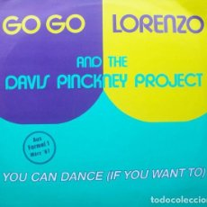 Discos de vinilo: GO GO LORENZO & THE DAVIS PINCKNEY PROYECT - YOU CAN DANCE (IF YOU WANT TO) / ZYX MUSIC. Lote 134882166