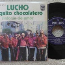 Discos de vinilo: LUCHO PAQUITO CHOCOLATERO SINGLE VINILO MADE IN SPAIN 1974. Lote 134882654