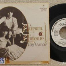 Discos de vinilo: AURORA Y ANTONIO AY AMOR SINGLE VINYL MADE IN SPAIN 1976. Lote 134891630