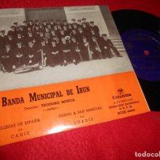 Discos de vinilo: BANDA MUNICIPAL DE IRUN BELLEZAS DE ESPAÑA/CADIZ/GUADIX/HIMNO A SAN MARCIAL EP 195? COLUMBIA EX. Lote 134906414