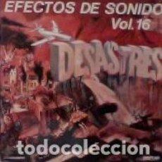 Discos de vinilo: EFECTOS DE SONIDO VOL.16 DESASTRES (ESPAÑA, 1983). Lote 134910810
