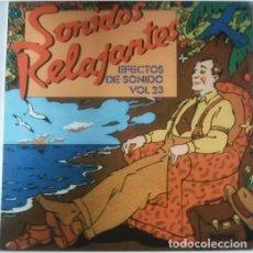 Discos de vinilo: EFECTOS DE SONIDO VOL.23 SONIDOS RELAJANTES (ESPAÑA, 1985). Lote 134910878