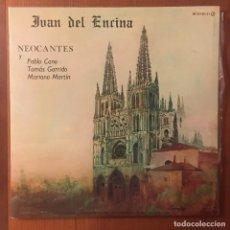 Discos de vinilo: JUAN DEL ENZINA - GRUPO NEOCANTES. Lote 134919634