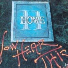 Discos de vinilo: HOWE II NOW HEAR THIS LP. Lote 278947398
