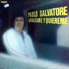 Discos de vinilo: PAOLO SALVATORE – ABRAZAME Y QUIEREME (ESPAÑA, 1977). Lote 134958802